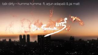 Talk Dirty + Humma Humma - Dr. Srimix (ft. Arjun Adapalli & Ja…