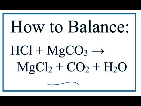 How To Balance MgCO3 + HCl = MgCl2 + CO2 + H2O