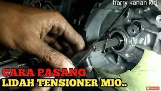Download Video Memasang karet tensioner mio, lidah kamprat mio MP3 3GP MP4