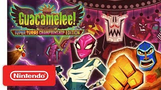 Guacamelee! Super Turbo Championship Edition - Launch Trailer - Nintendo Switch