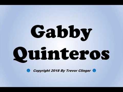 How To Pronounce Gabby Quinteros