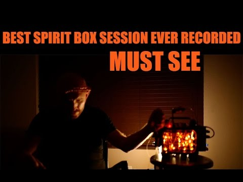 MOST INCREDIBLE SPIRIT BOX SESSION EVER RECORDED IN HISTORY.. 100% Real.
