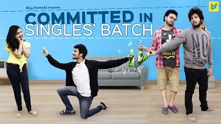 Committed Guy In Singles' Batch | Boy Formula | Chai Bisket