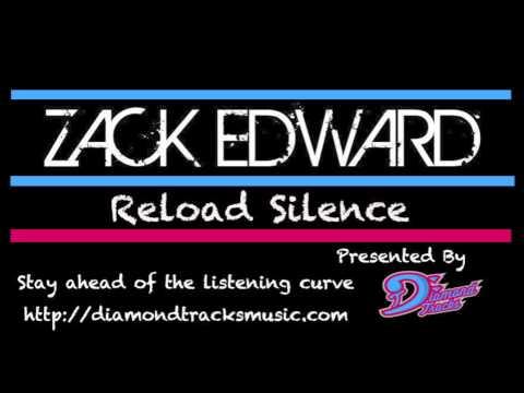 Zack Edward - Reload Silence (W/Download Link)