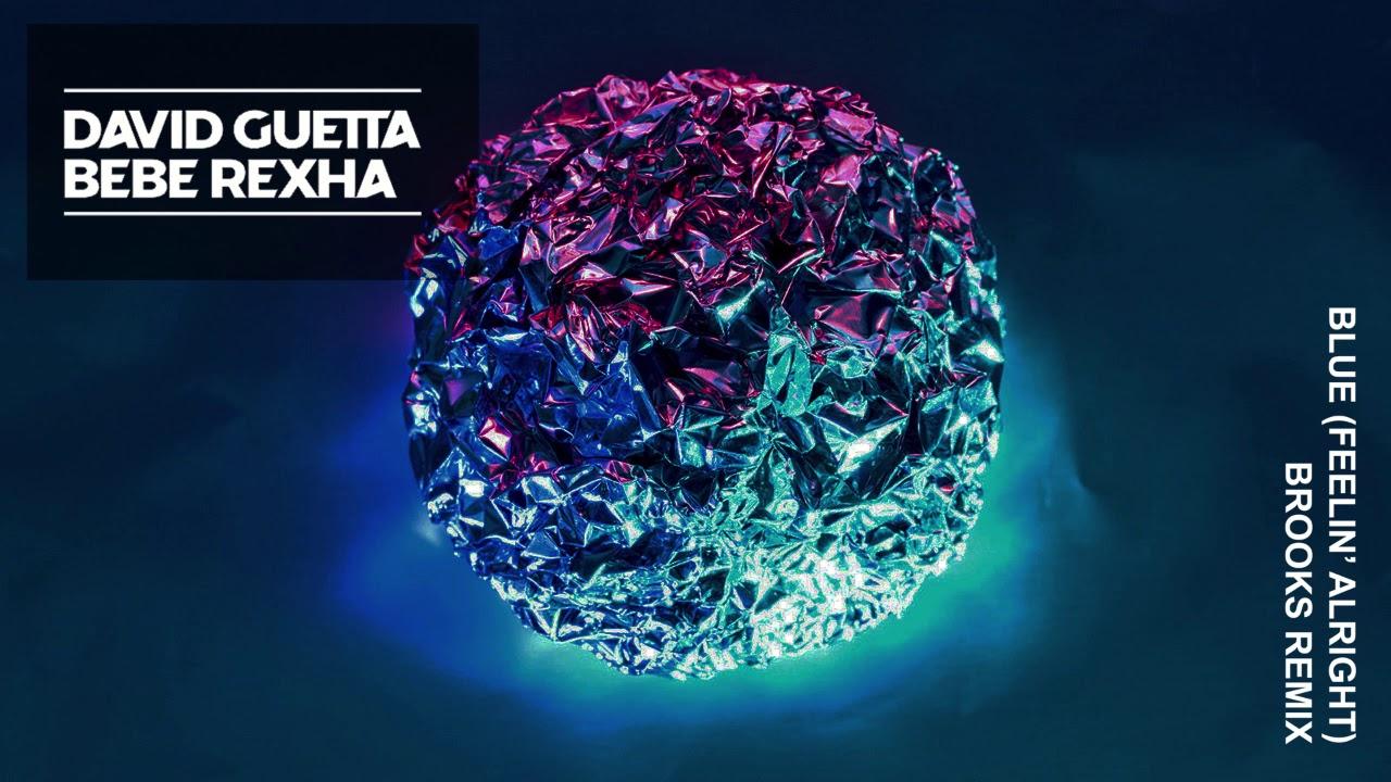 Download David Guetta & Bebe Rexha - Blue (Feelin' Alright) (Brooks Remix)