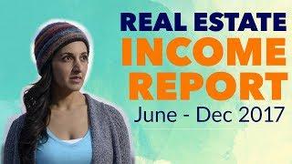VOLATILE CASH FLOW! Real Estate Income Report: June - Dec 2017