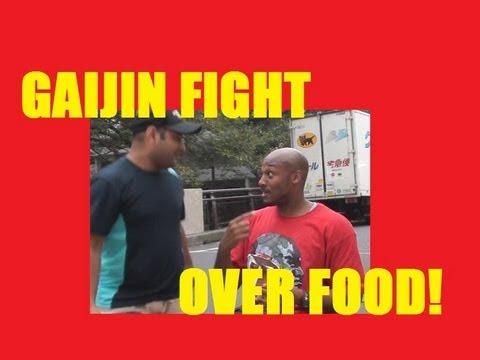 Tokyo Gaijin Fight (over food) 東京外人ファイト!