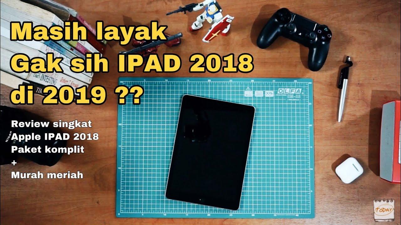 Review Singkat IPAD 2018 Setelah 6 Bulan Pemakaian, Masih Worth it ?