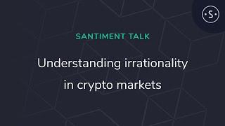 Santiment: Understanding irrationality in crypto markets | Genesis Block HK