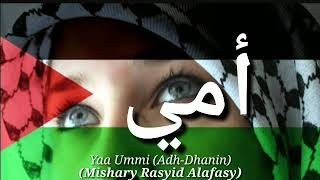 MISHARY_RASYED_ALAFASY  أمي || Ya Ummi Lirik & Terjemahan