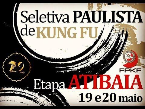 2˚ Seletiva Regional Paulista de Kung Fu 2018 - Atibaia | Moderno e Internos