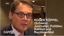 ROGER KÖPPEL - Der gefährlichste  Schweizer Journalist und Politiker