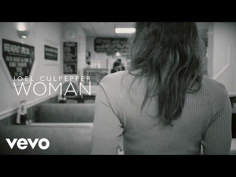 Joel Culpepper - Woman (Official Video)