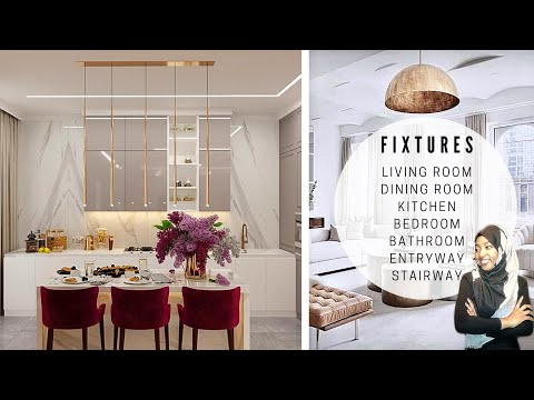 CHOOSING LIGHT FIXTURES FOR YOUR HOME | ROOM BY ROOM