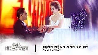 Định Mệnh Anh Và Em - Tú Vi, Văn Anh | Gala Nhạc Việt 8 (Official)