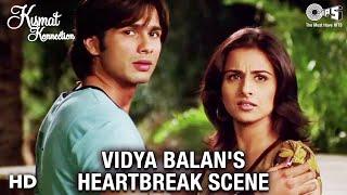 Vidya Balan's Heartbreak Scene | Shahid Kapoor | Vishal Malhotra | Kismat Konnection | Tips Films