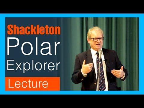 Ernest Shackleton, Polar Explorer - Stephen Scott Fawcett LECTURE