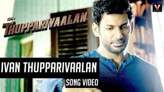 Ivan Thupparivaalan (Official Song Video) | Thupparivaalan | Vishal | Mysskin | Arrol Corelli