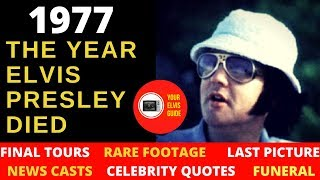 The Year Elvis Presley Died | Best Documentary On 1977: Elvis' Final Concert Tours, Death & Funeral