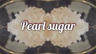 How to make pearl sugar