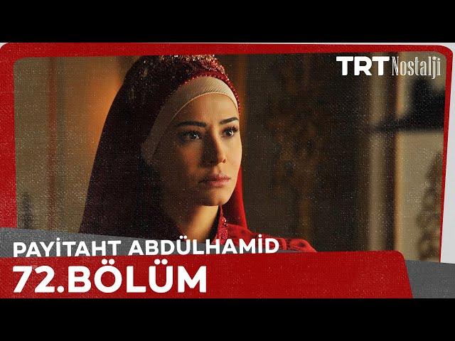 Payitaht Abdülhamid 72. Bölüm
