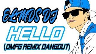 ELMDS DJ  - Hello ( OMFG REMIX DANGDUT )