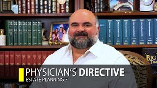 Estate Planning: Physician's Directive (Part 7)
