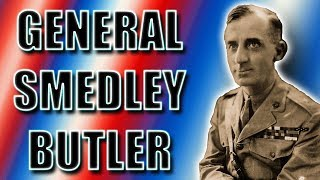 The Incorruptible: General Smedley Butler