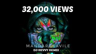 Gambar cover Mandarakavile 2.0    Remix By Dj Revvy