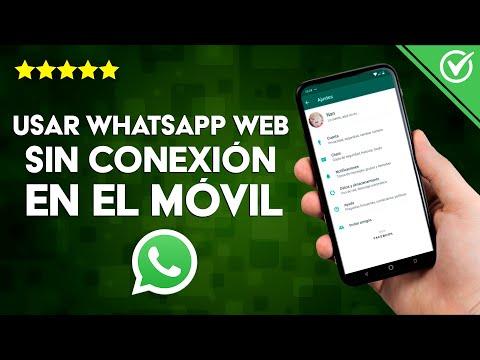¿Se Puede usar WhatsApp Web sin Tener Conexión a Internet en el Móvil o Celular?