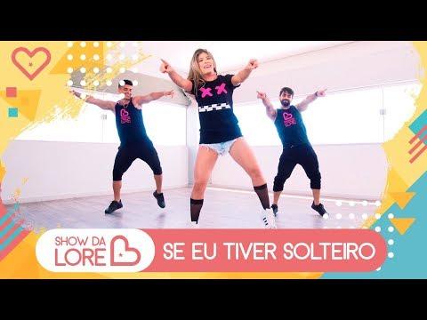 Se Eu Tiver Solteiro - Léo Santana -  Lore Improta  Coreografia