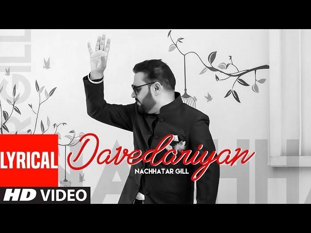 Davedariyan (Full Lyrical Song) Nachhatar Gill | Kala Nizampuri | Latest Punjabi Songs