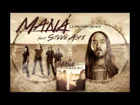 Maná ft. Steve Aoki - la Prisión   Remix 2015