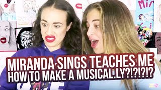 MIRANDA SINGS TEACHES ME HOW TO MAKE A MUSICAL.LY?!?!?!?