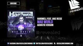 Hardwell feat. Jake Reese - Mad World (Acoustic Version) [OUT NOW!]