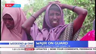 Wajir on Guard as locals fear surge in COVID-19 infections in the area
