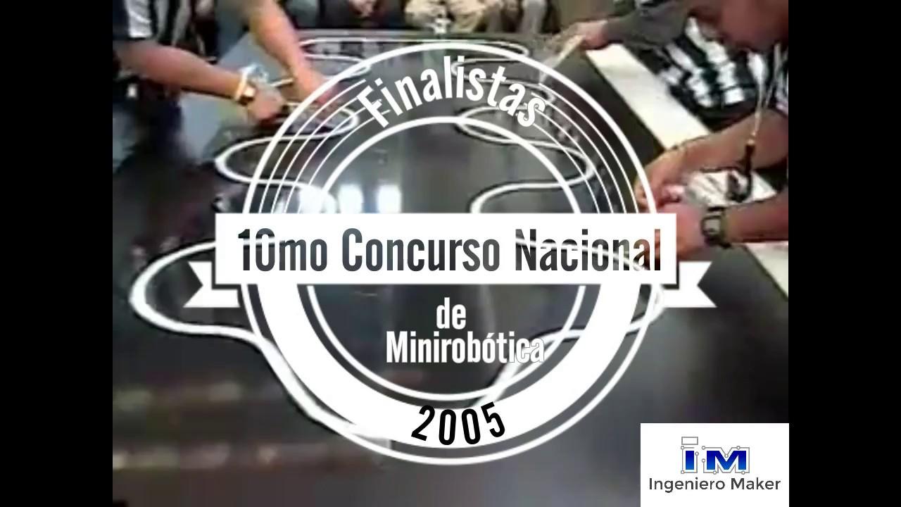 2005, 10mo. Concurso Nacional de Minirobotica  25 años de la Mini Robótica en México.