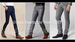 Latest Dress Pants for Men 2017 Fashion, Dress Suits and Trouser
