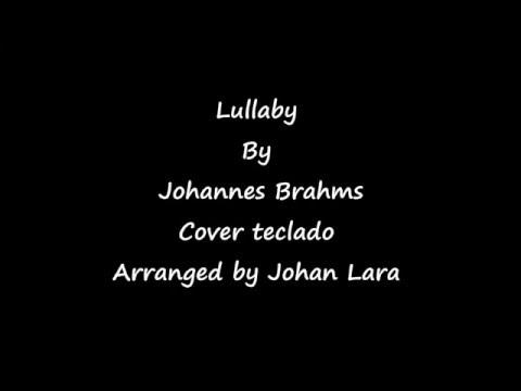 (Johannes Brahms) Lullaby- Johan Lara
