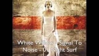 white willow signal to noise