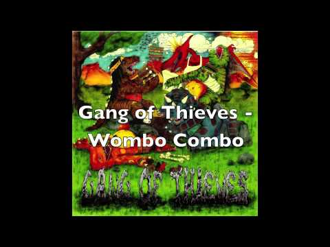 Gang of Thieves - Wombo Combo