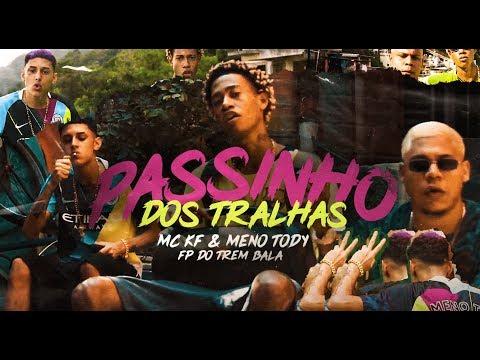 MC KF E MENO TODY - PASSINHO DOS TRALHAS FEAT FP DO TREM BALA (CLIPE OFICIAL)