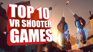 Top 10 Must Play VR Shooting Games
