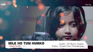 Mile Ho Tum Humko - Reprise Version | Cover by Oli | Neha Kakkar