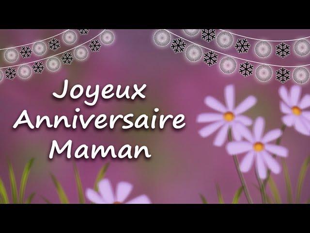 Joyeux Anniversaire Maman Carte D Anniversaire Pour Une Maman Youtube