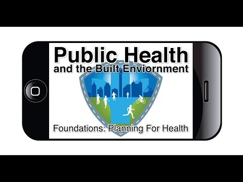 Public Health and the Built Enviornment: Planning for Health