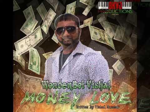 Wonderboy Vishal Munesar - Money Love B (2019 Guyana Chutney)