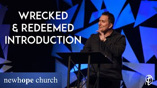 Wrecked & Redeemed   Introduction   Dr. Benji Kelley