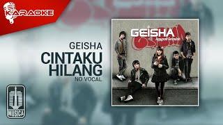 Download Lagu Geisha - Cintaku Hilang (Original Karaoke Video)   No Vocal mp3