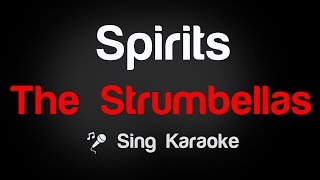 The Strumbellas - Spirits Karaoke Lyrics